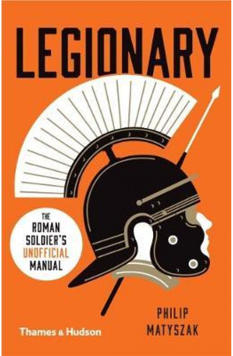 Legionary: The Roman Soldiers (Unofficial) Manual