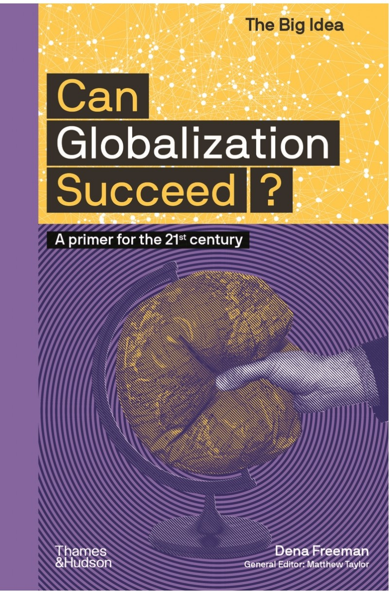 Can Globalization Succeed? A Primer for the 21st Century