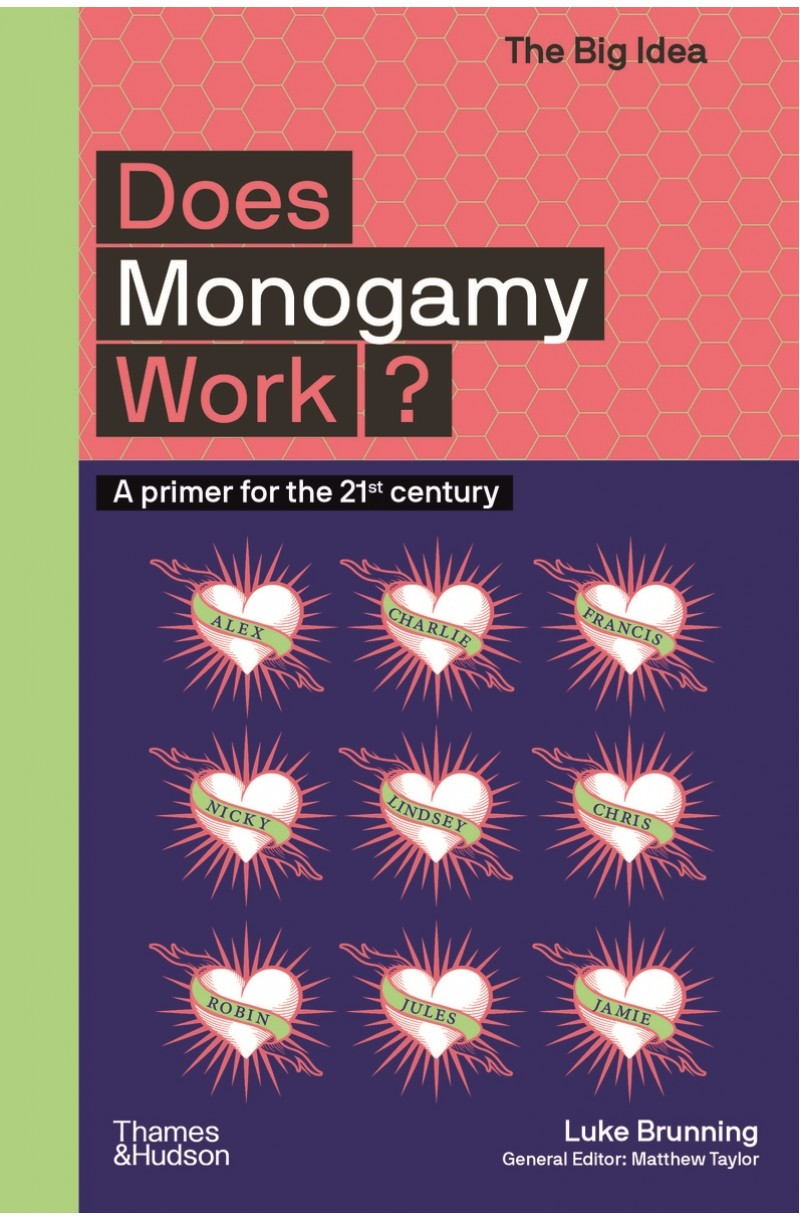 Does Monogamy Work?: A Primer for the 21st Century (The Big Idea)