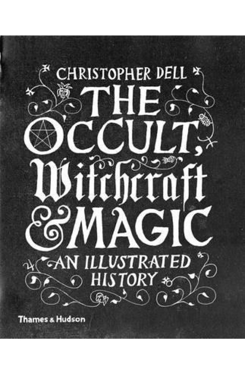 Occult  Witchcraft and Magic : An Illustrated History