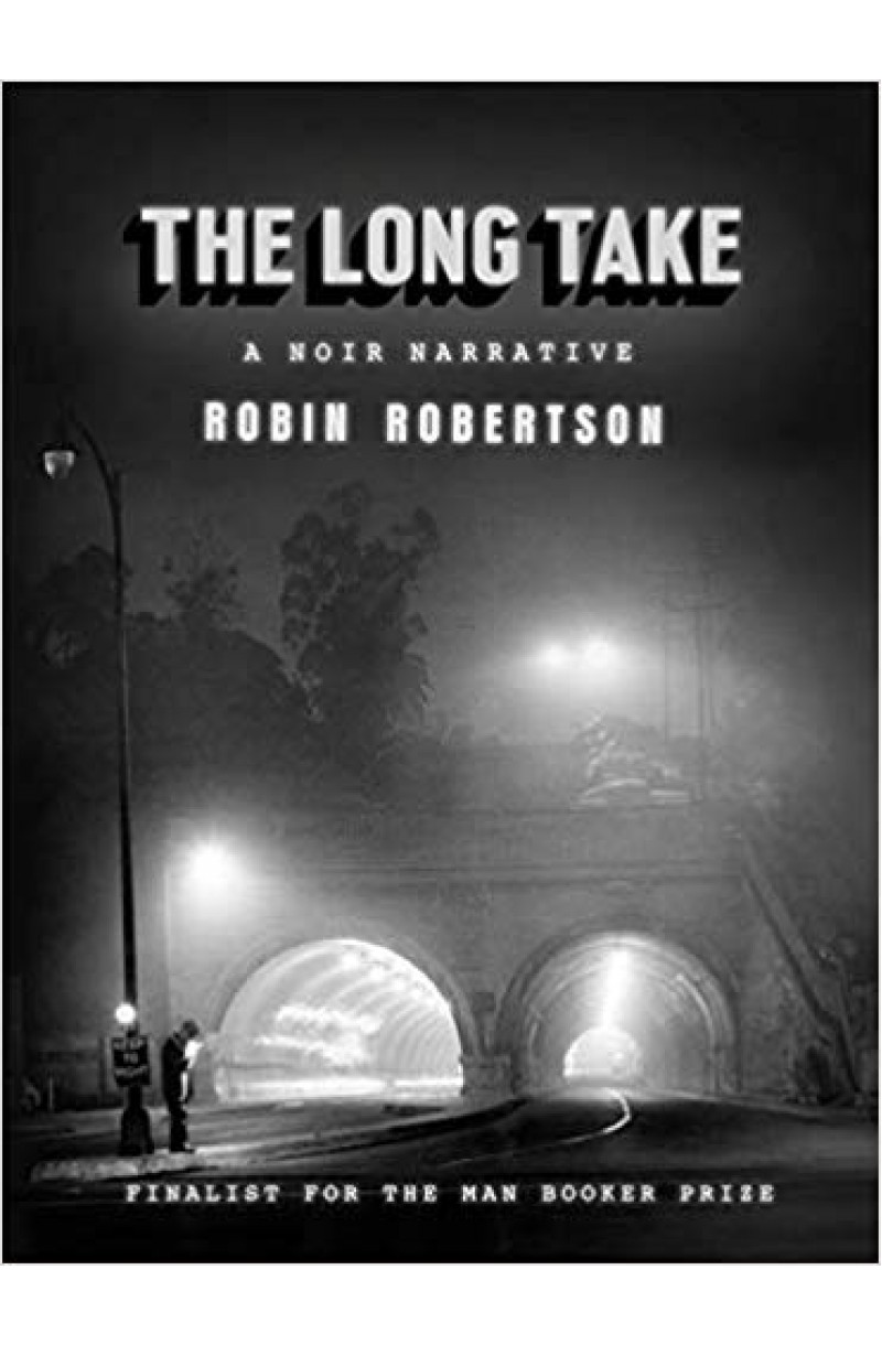 Long Take (Winner of The Walter Scott Prize for Historical Fiction 2019 & Shortlisted for the Man Booker Prize 2018)