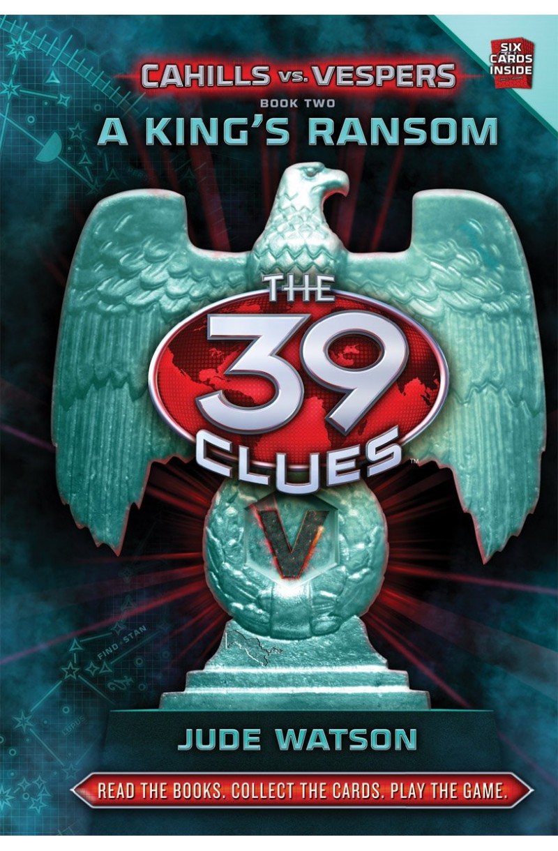 39 Clues: Cahills vs. Vespers 2: A King's Ransom