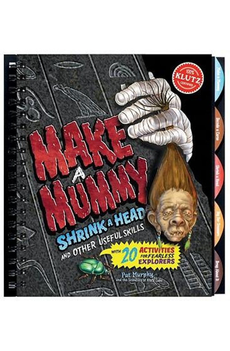 Make a Mummy, Shrink a Head and Other Useful Skills