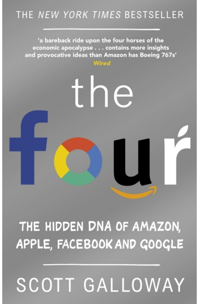 Four: The Hidden DNA of Amazon, Apple, Facebook and Google
