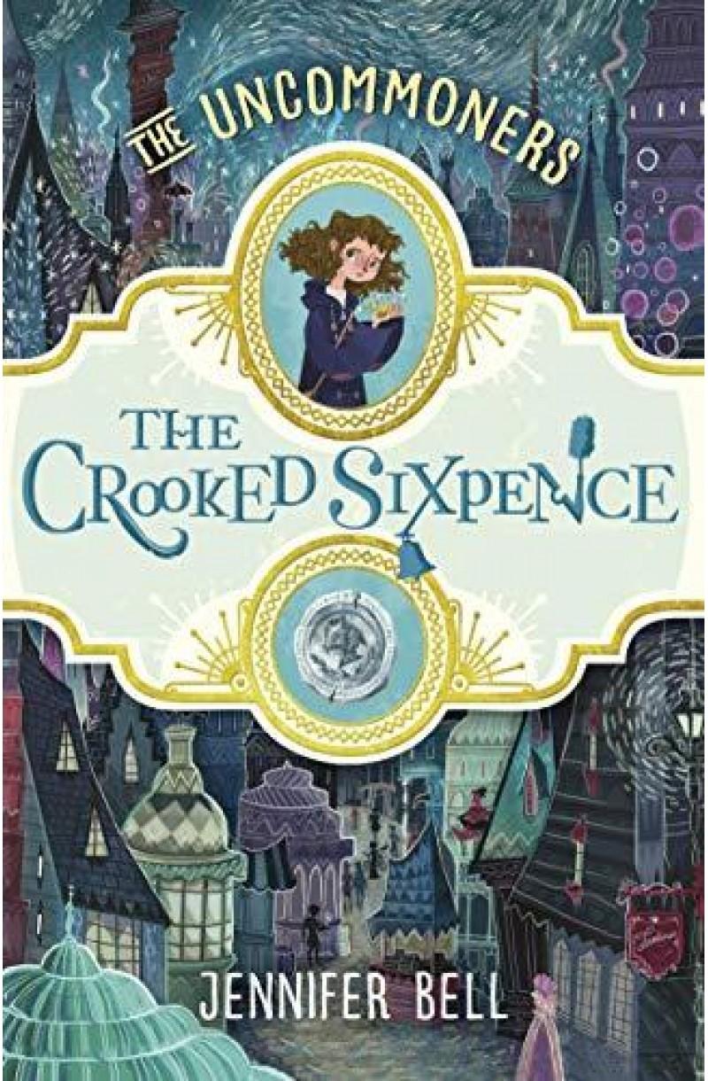 Uncommoners 1: Crooked Sixpence