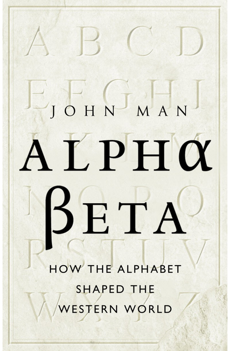 Alpha Beta: How the Alphabet Shaped the Western World