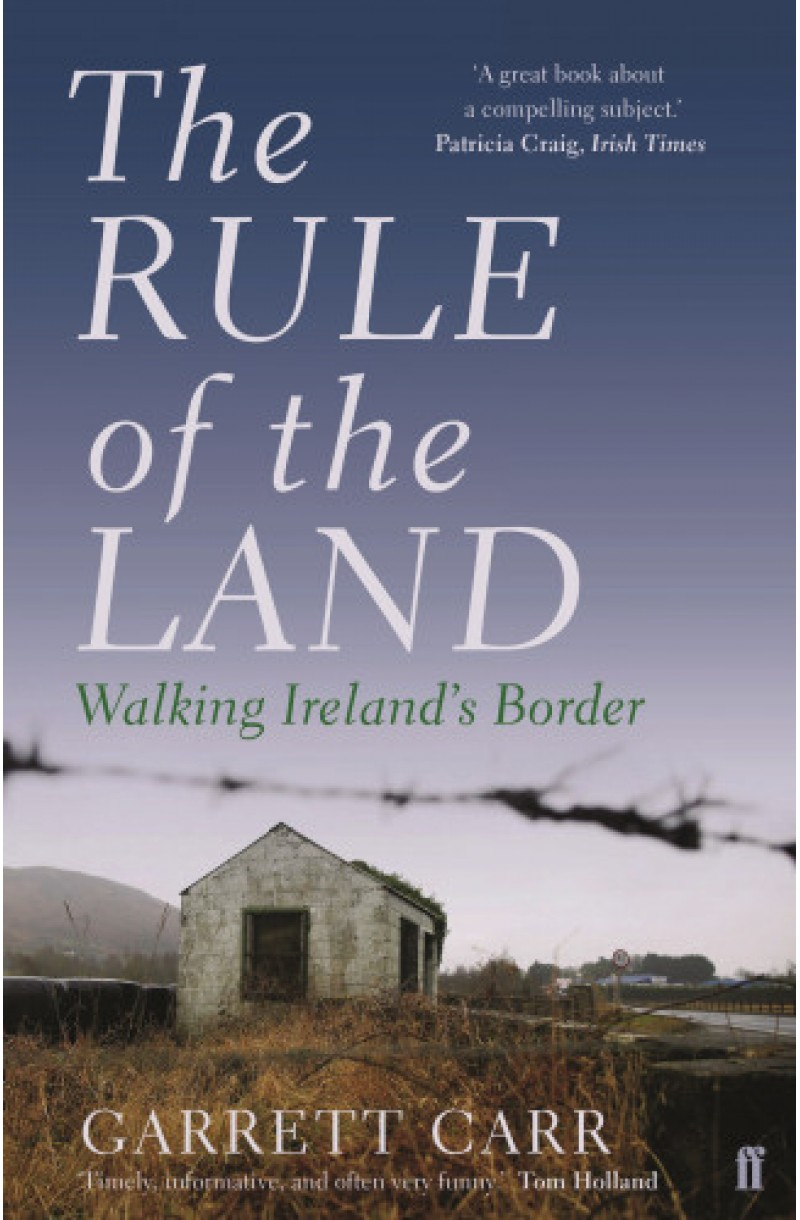 Rule of the Land : Walking Ireland's Border