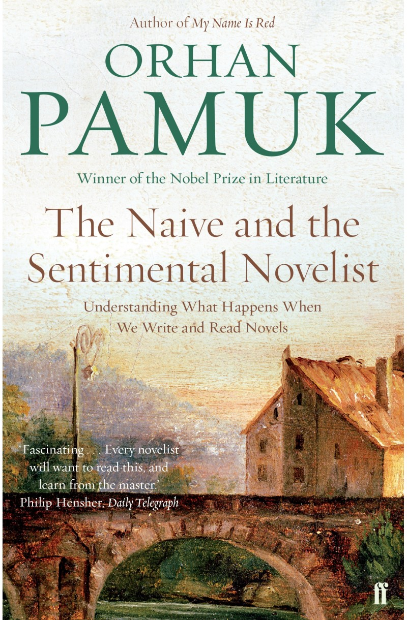 Naive and the Sentimental Novelist: Understanding What Happens When We Write and Read Novels