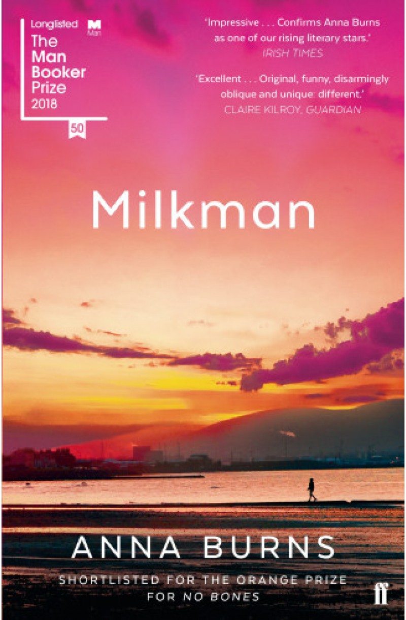 Milkman (Winner of the Man Booker Prize 2018 and of the Orwell Prize for Political Fiction 2019 & Shortlisted for the Women's Prize for Fiction 2019)