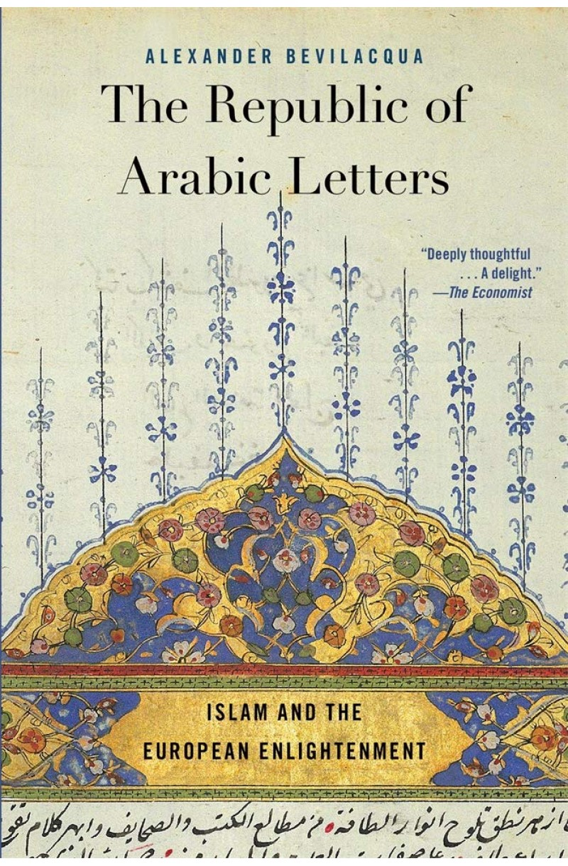 Republic of Arabic Letters: Islam and the European Enlightenment