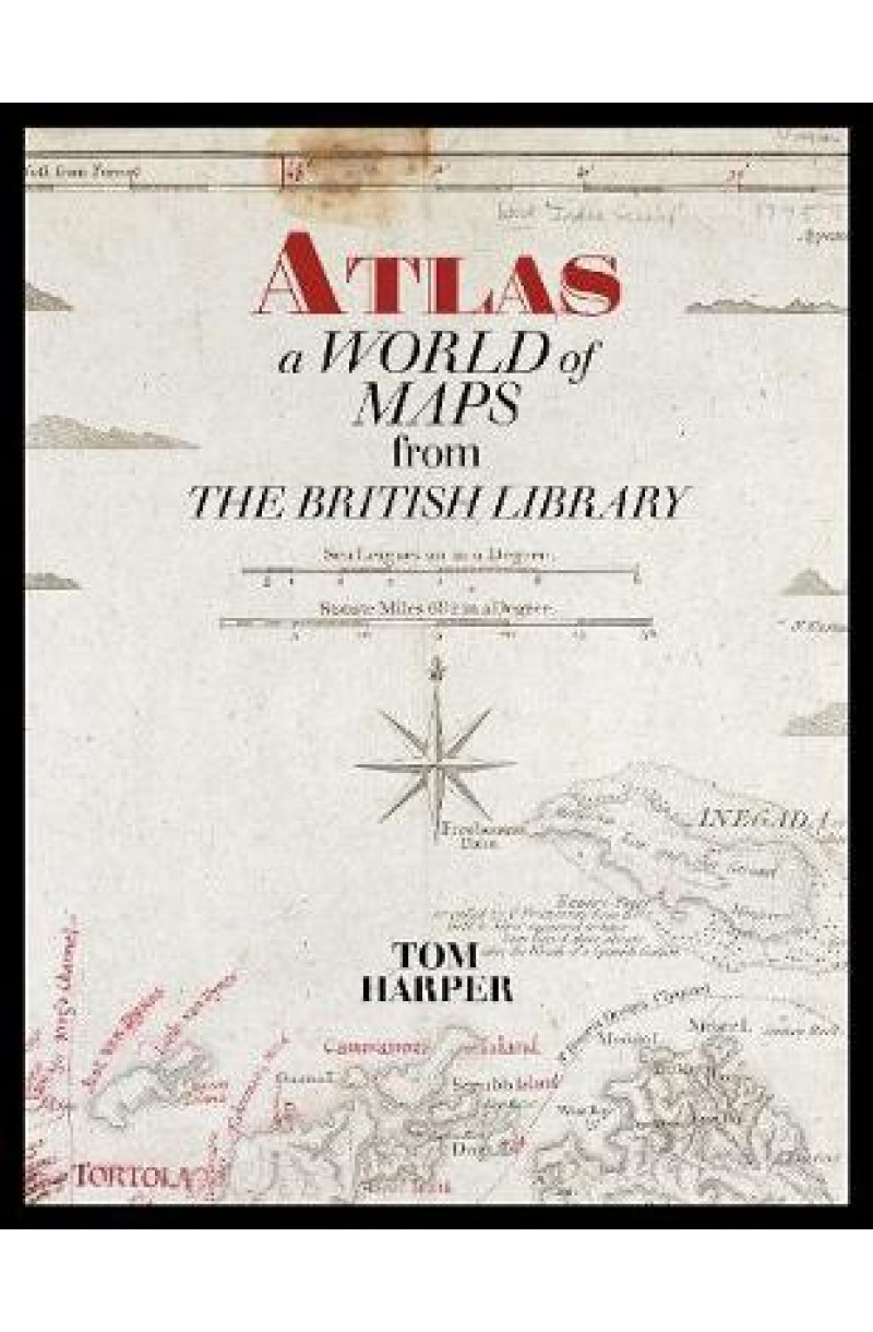 Atlas: A World of Maps from the The British Library (new edition): A World of Maps from the British Library