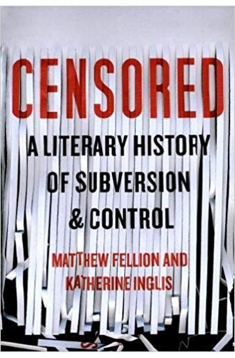 Censored: A Literary History of Subversion & Control