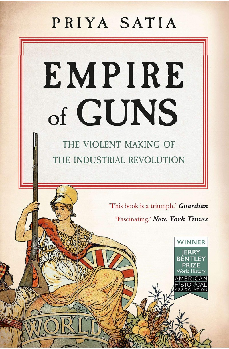Empire of Guns: The Violent Making of the Industrial Revolution (format mare)