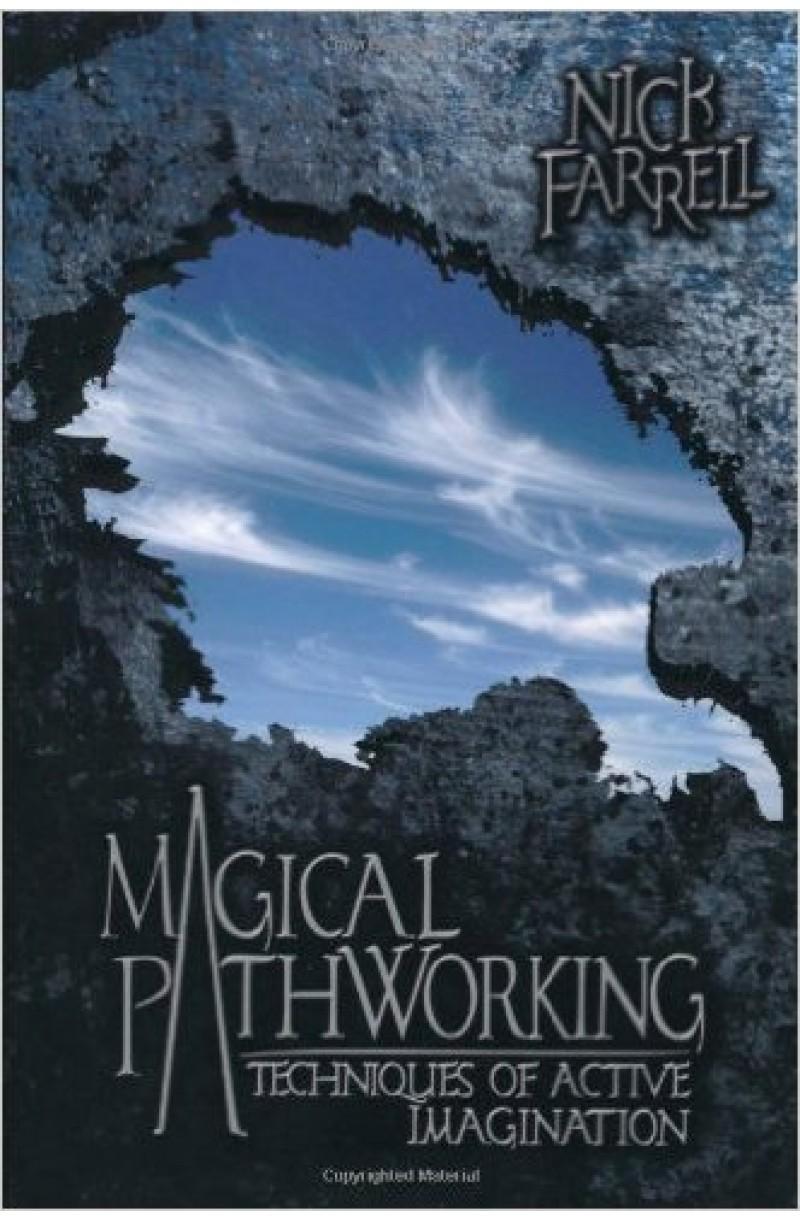 Magical Pathworking: Techniques of Active Imagination