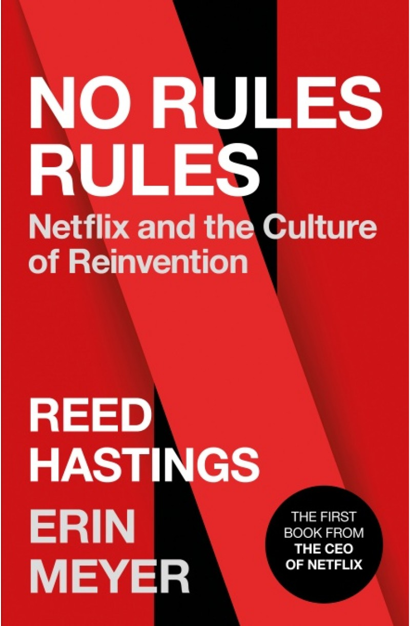 No Rules Rules: Netflix and the Culture of Reinvention - Longlisted for the 2020 Financial Times & McKinsey Business Book of the Year (format mare)