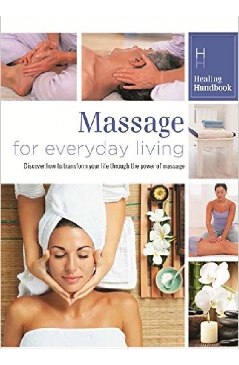 Healing Handbook: Massage for Everyday Living