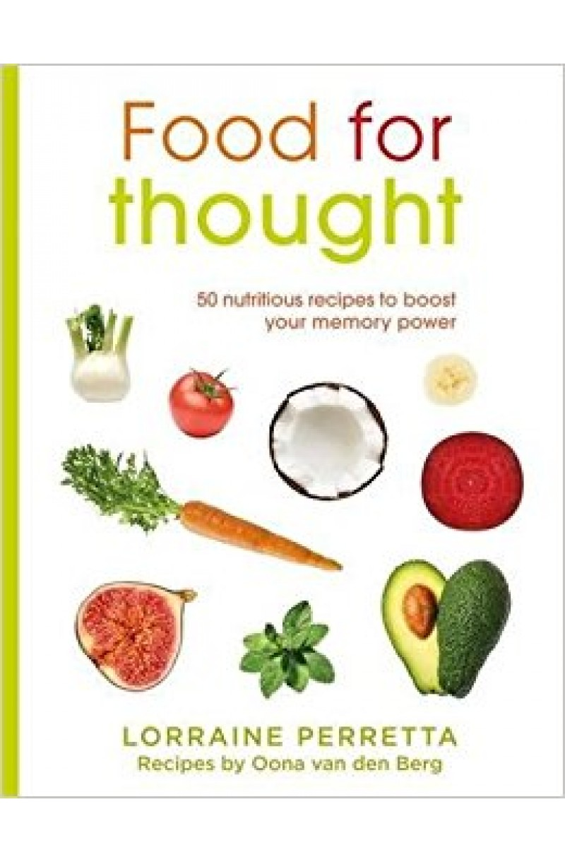 Food for Thoughts: 50 Nutritious Recipes to Boost Your Memory Power