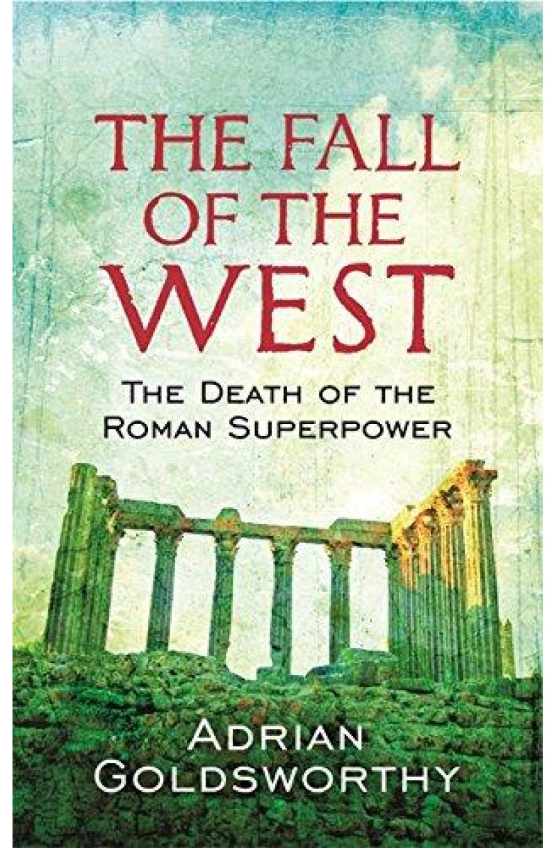 Fall of the West: The Death of the Roman Superpower