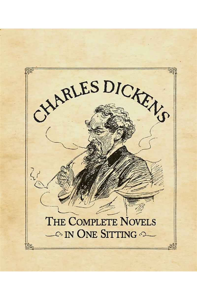 Charles Dickens: Complete Novels in One Sitting
