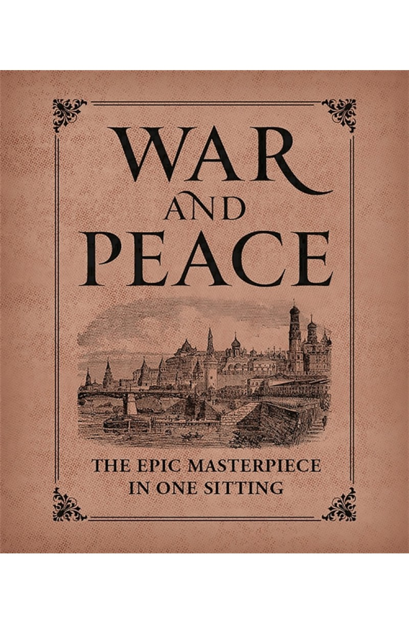 War and Peace: The Epic Masterpiece in One Sitting (Miniature Editions)