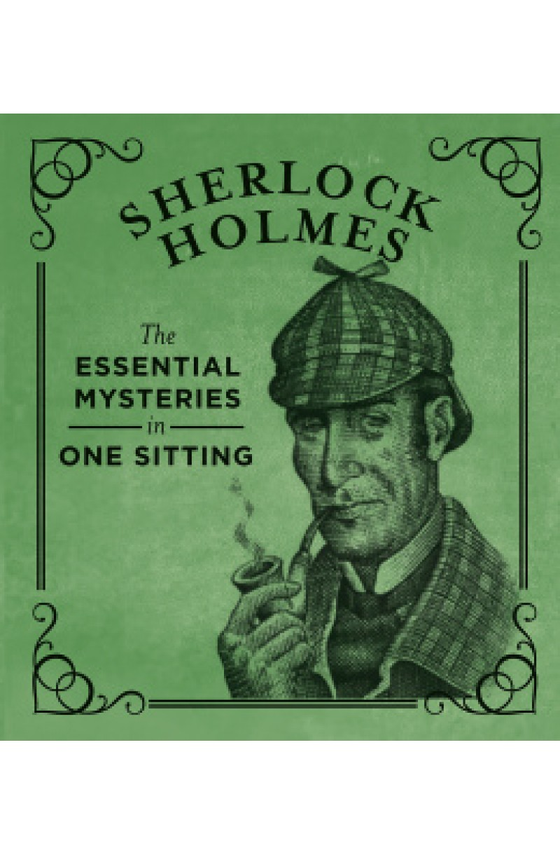 Sherlock Holmes: The Essential Mysteries in One Sitting (Miniature Edition)