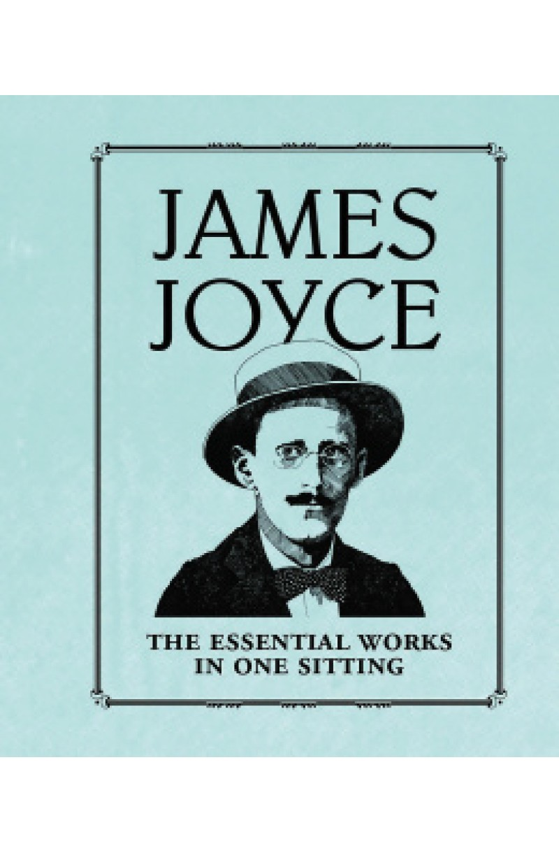 James Joyce: The Essential Works in One Sitting (Miniature Edition)