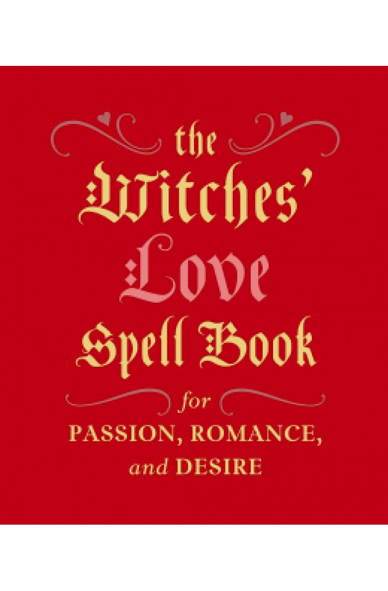 Witches' Love Spell Book: For Passion, Romance, and Desire (Miniature Edition)