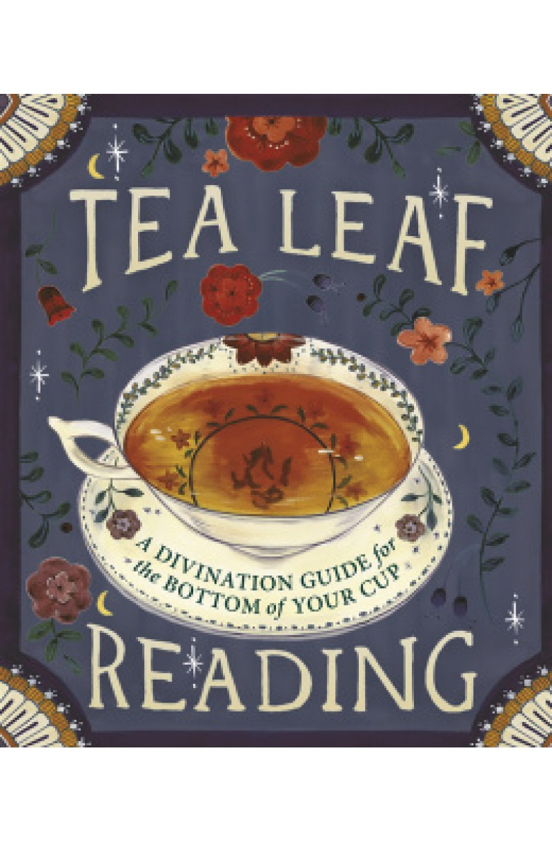 Tea Leaf Reading: A Divination Guide for the Bottom of Your Cup (Miniature Edition)