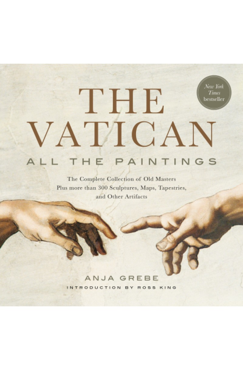 Vatican: All The Paintings: The Complete Collection of Old Masters, Plus More than 300 Sculptures, Maps, Tapestries, and other Artifacts (editie brosata)