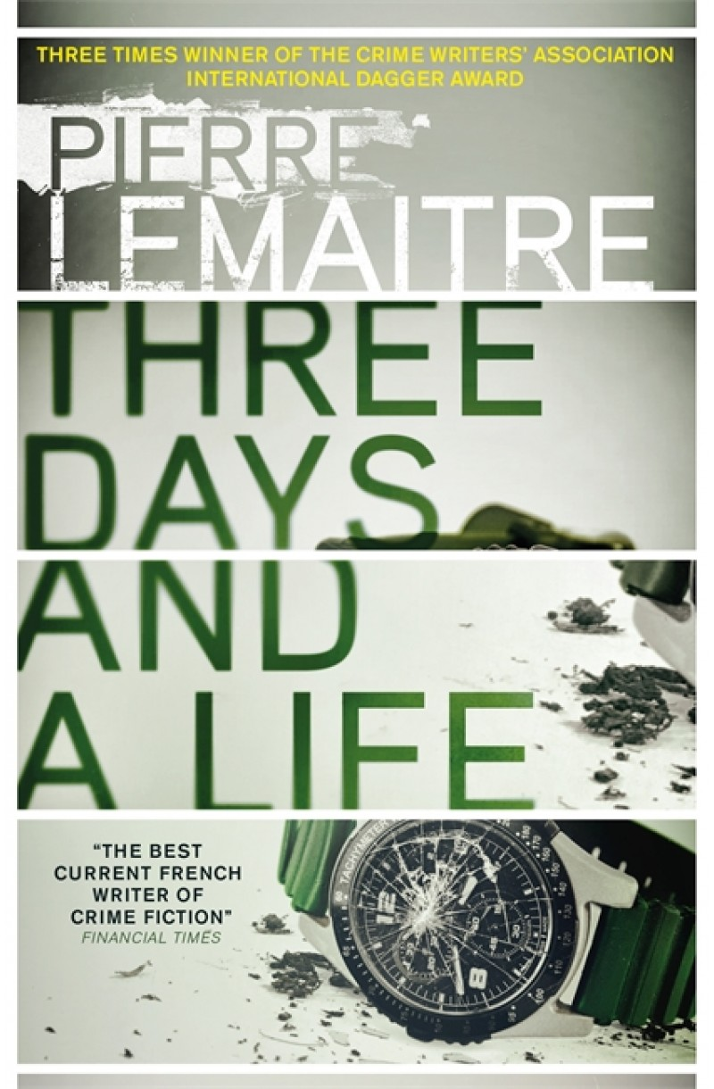 Three Days and a Life (LONGLISTED FOR THE CWA INTERNATIONAL DAGGER 2018)