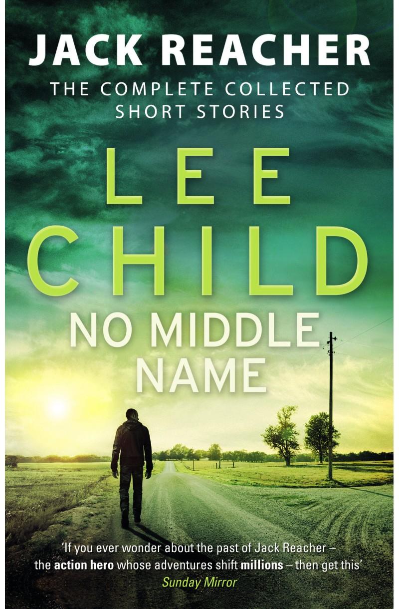 Jack Reacher: No Middle Name - Complete Collected Stories (format de  buzunar)