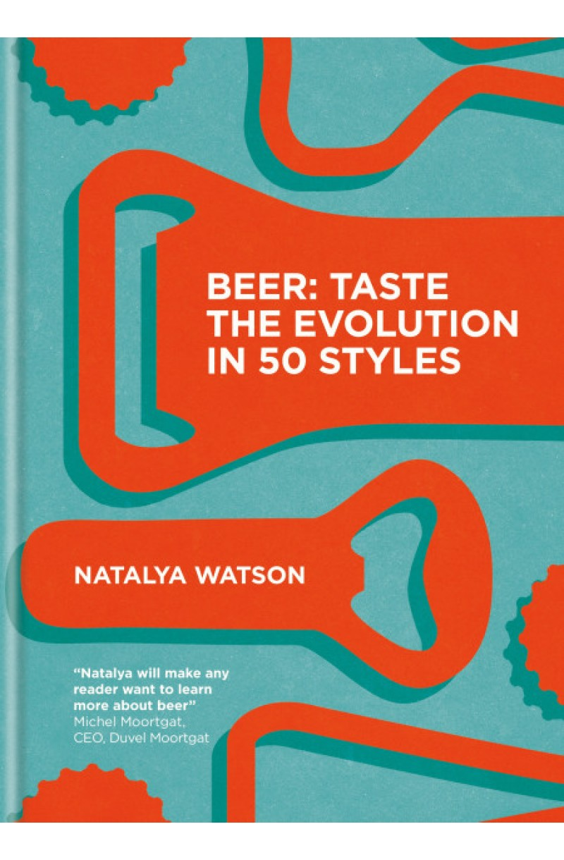 Beer: Taste the Evolution in 50 Styles (editie cartonata)