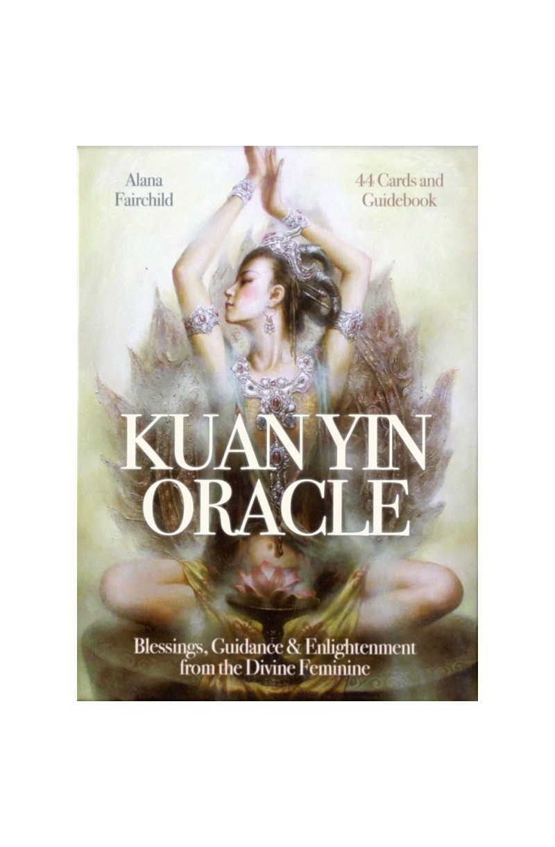 Kuan Yin Oracle: Blessings Guidance & Enlightenment From The Divine Feminine