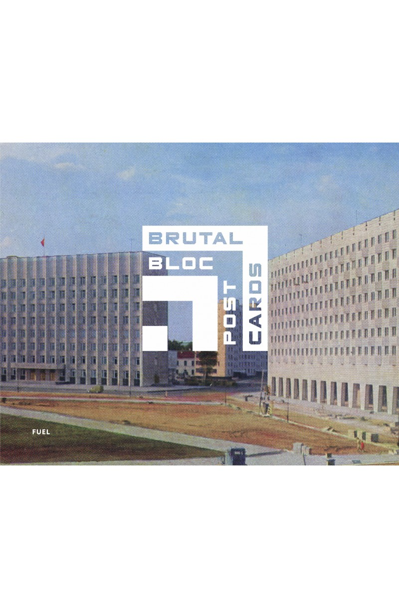 Brutal Bloc Postcards: Soviet Era Postcards from the Eastern Bloc (editie cartonata)