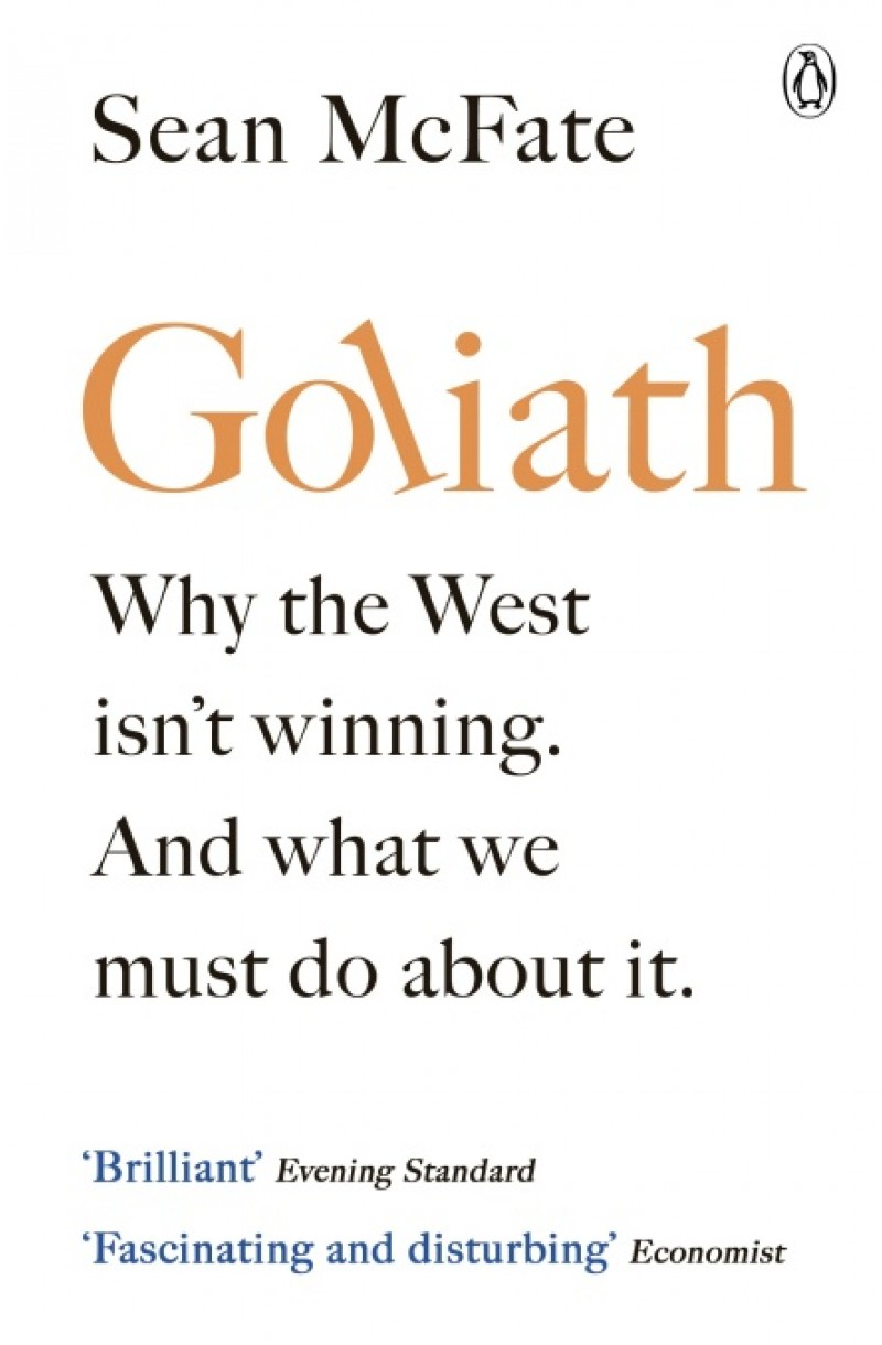 Goliath: Why the West Isn't Winning. And What We Must Do About It