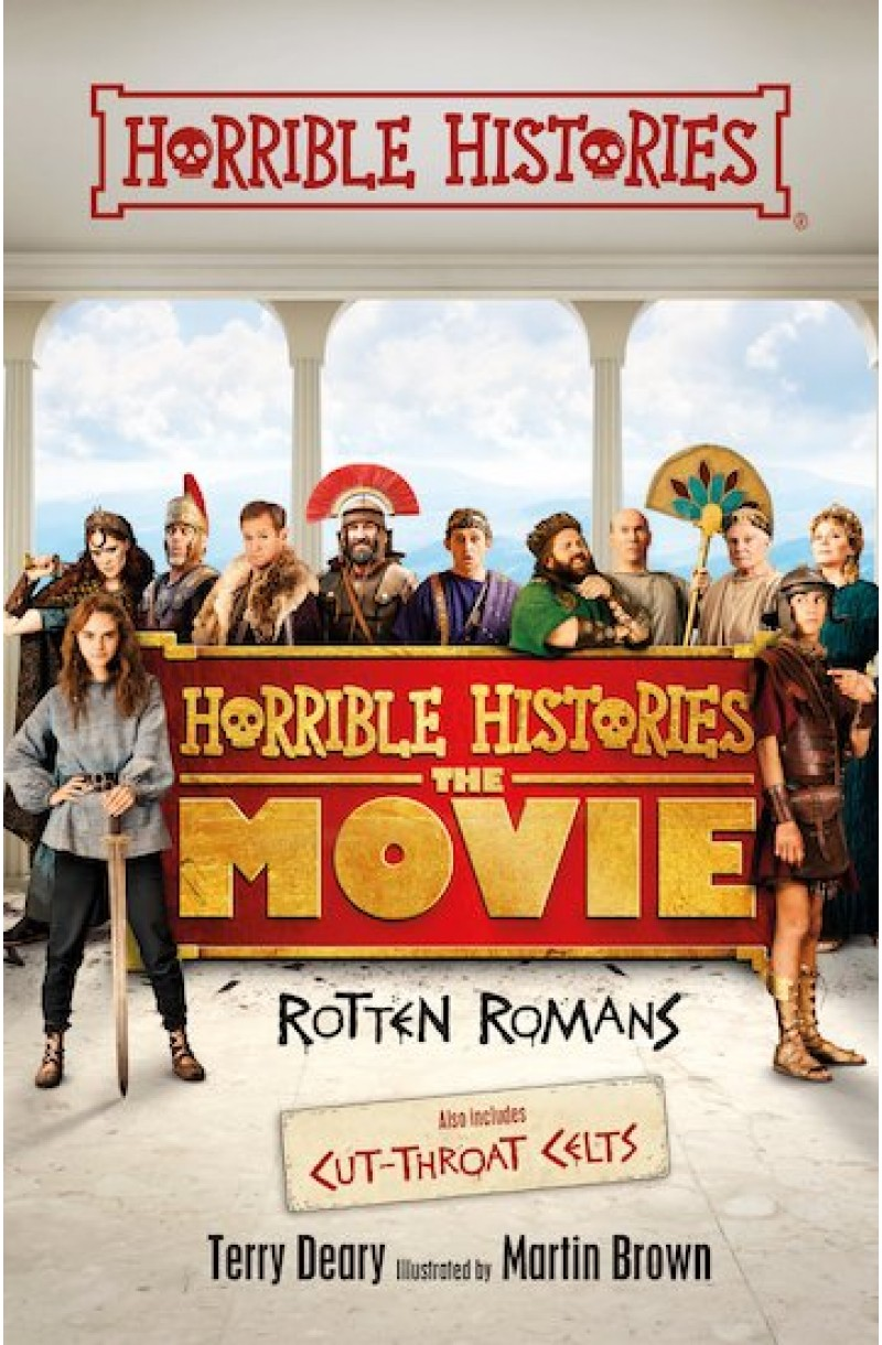 Horrible Histories: Rotten Romans and Cut-throat Celts (Movie Tie-In)
