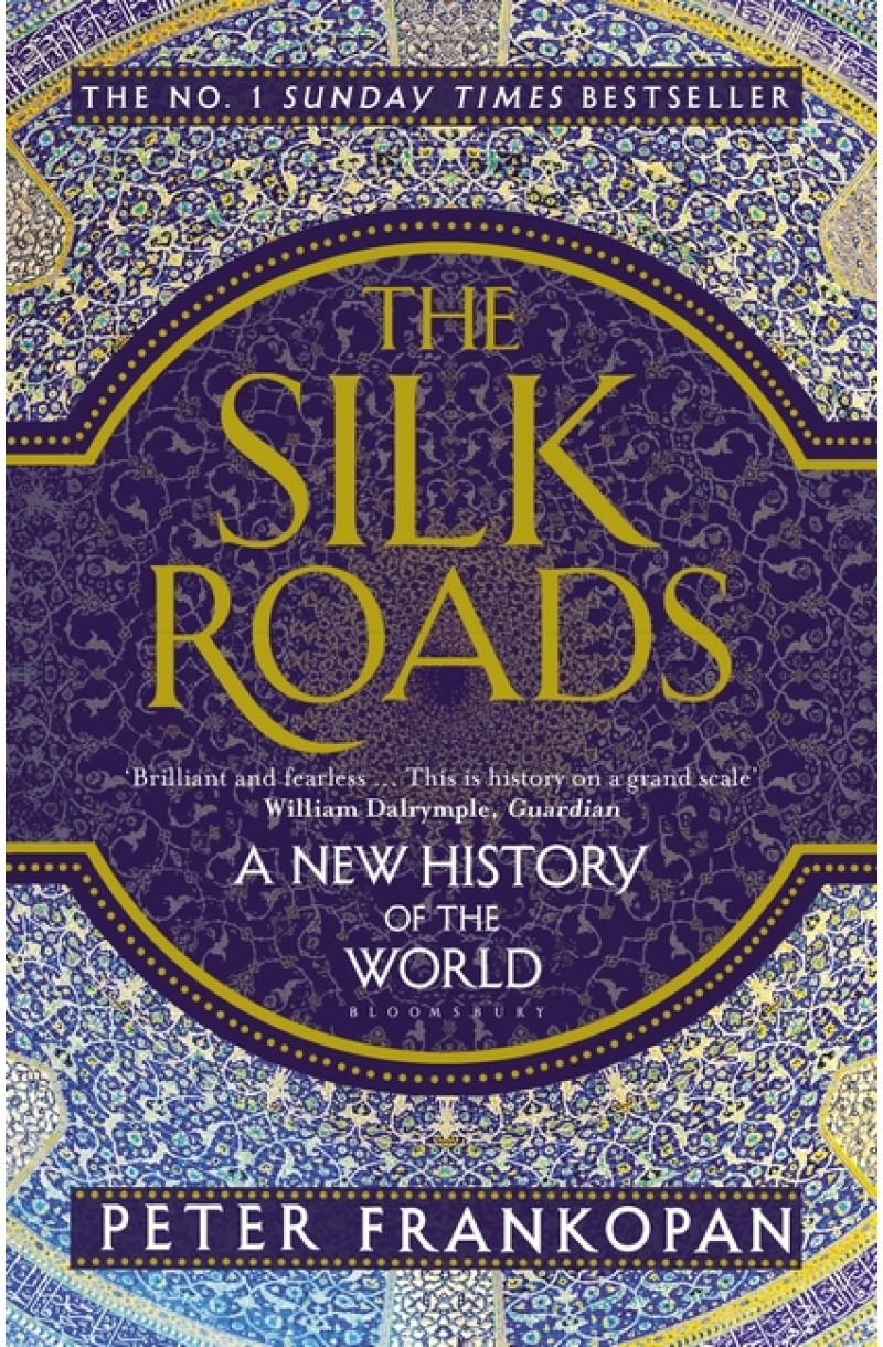 Silk Roads: A New History of the World