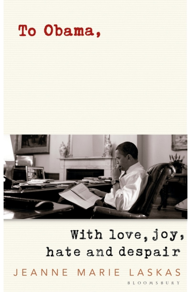 To Obama: With Love, Joy, Hate and Despair (format mare)