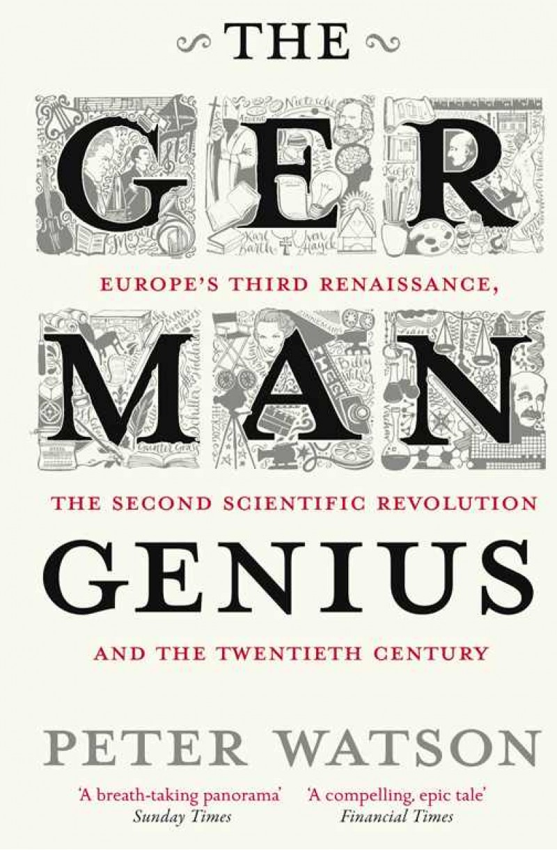 German Genius: Europe's Third Renaissance, the Second Scientific Revolution and the Twentieth Century