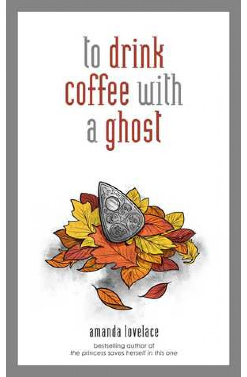 To drink coffee with a ghost (editie cartonata)