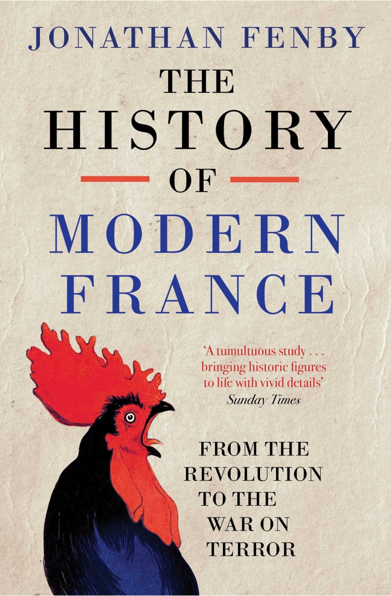 History of Modern France: From the Revolution to the War with Terror
