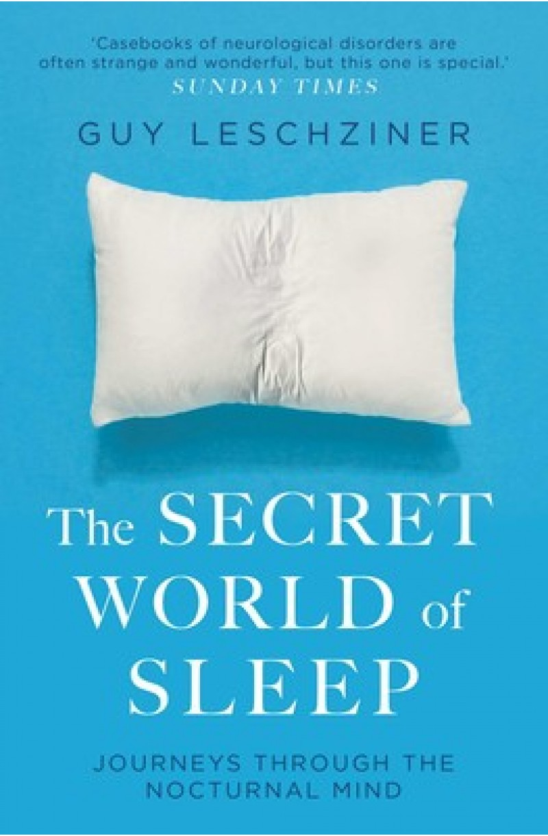 Secret World of Sleep: Journeys Through the Nocturnal Mind