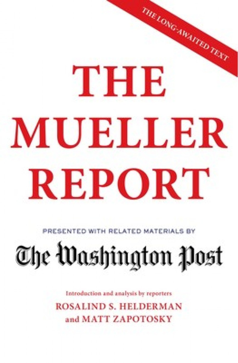 Mueller Report: Presented with related materials by The Washington Post (format mare)