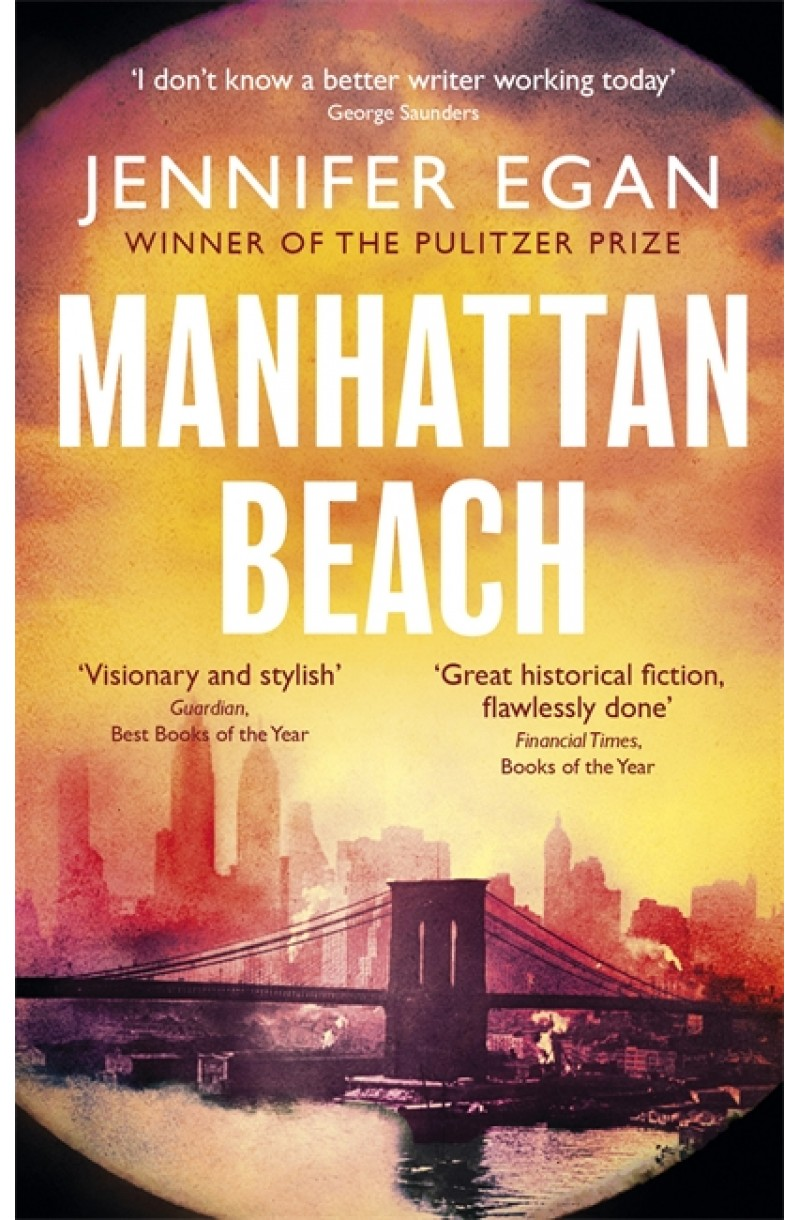 Manhattan Beach (Winner of the Andrew Carnegie Medal for Excellence in Fiction)