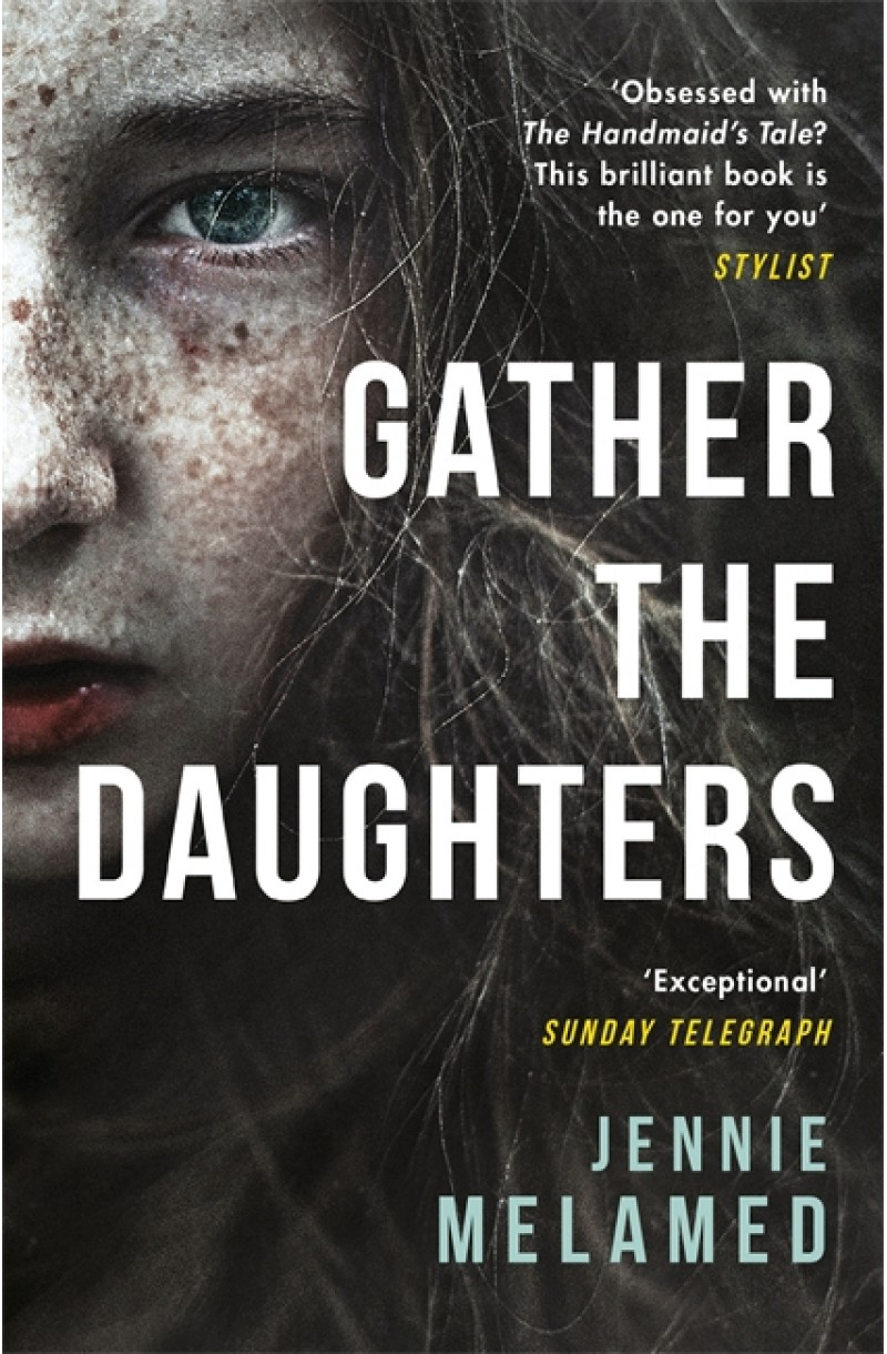 Gather the Daughters (Shortlisted for the Arthur C. Clarke Award 2018)