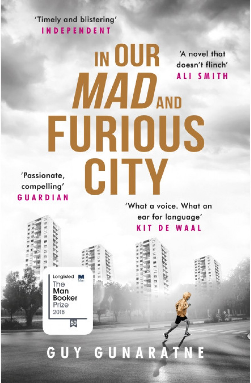 In Our Mad and Furious City (Longlisted for the Man Booker Prize 2018)