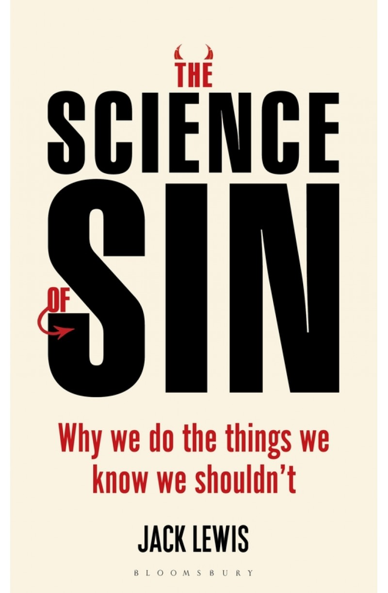 Science of Sin: Why We Do The Things We Know We Shouldn't