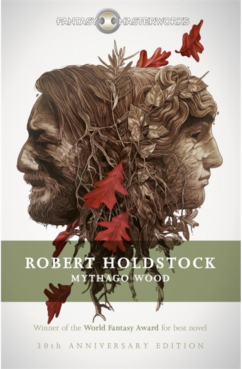 Mythago Wood (Winner of the World Fantasy Award for Best Novel)