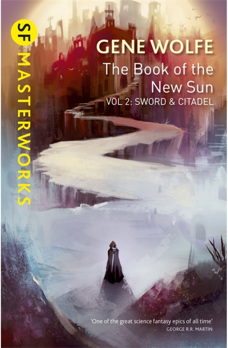 Book of the New Sun: Volume 2: Sword and Citadel