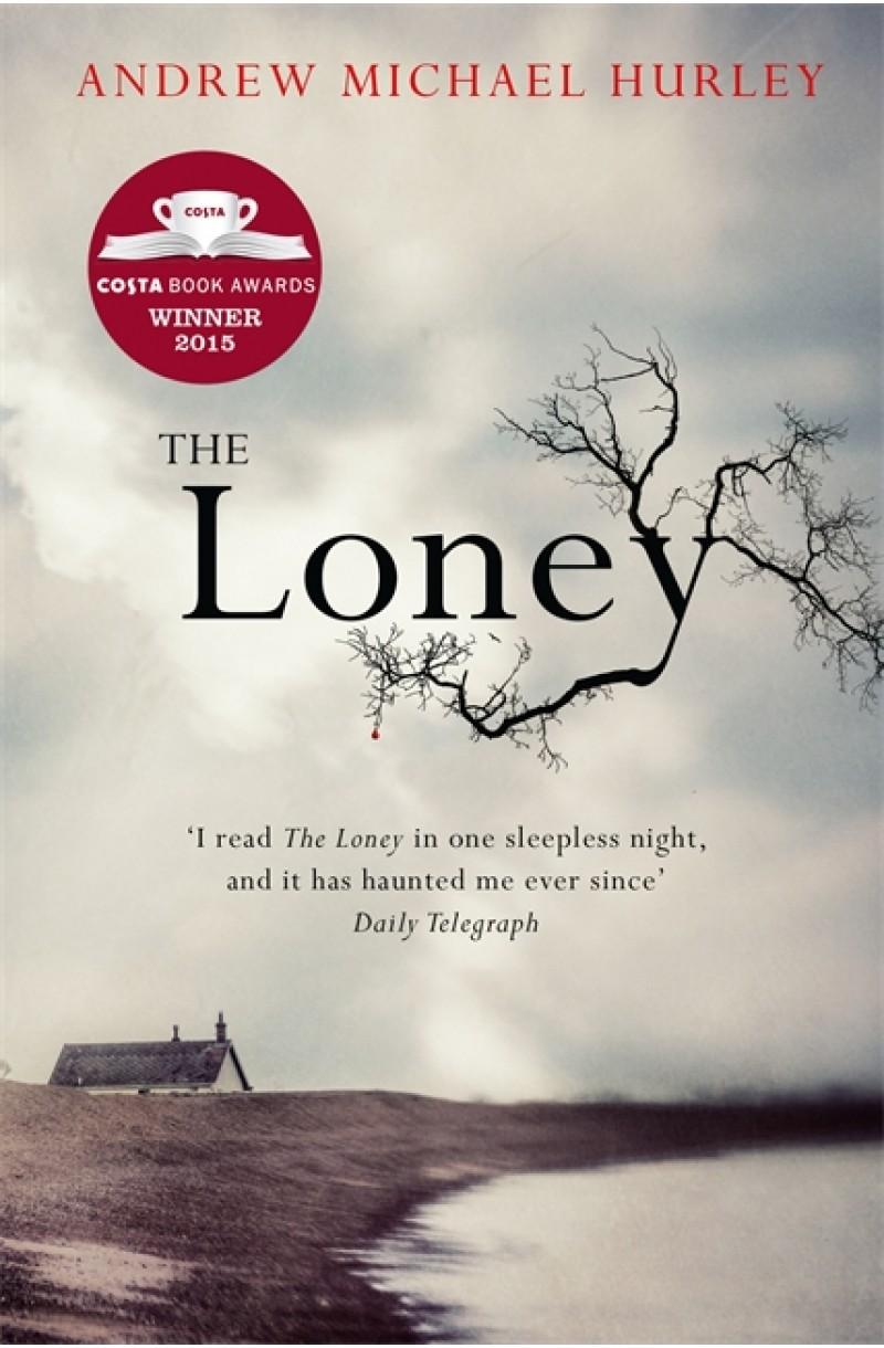 Loney (Winner of the 2015 COSTA First Novel Award)